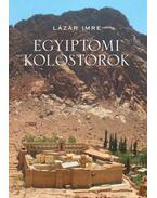 Egyiptomi kolostorok - Lázár Imre