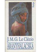 Aranyhalacska - Le Clézio, Jean-Marie Gustave
