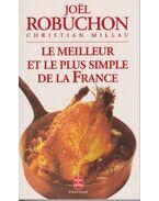 Le Meilleur et le plus simple de la France - Robuchon, Joel, Christian Millau