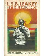 By the Evidence - LEAKEY, L.S.B.