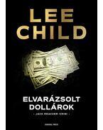 Elvarázsolt dollárok - Lee Child