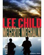 Megérte meghalni - Lee Child