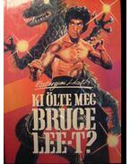 Ki ölte meg Bruce Lee-t? - Esztergomi László