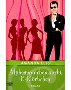 Alphamännchen sucht B-Körbchen - LEES, AMANDA