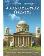 A magyar egyház évezrede - Legeza László, Török József