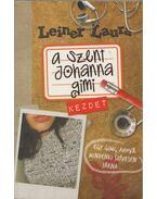 A Szent Johanna gimi 1. - Kezdet - Leiner Laura