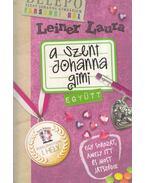 A Szent Johanna gimi 2. - Együtt - Leiner Laura