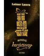 Mindig karácsony - új dombornyomott, aranycsillámos borító - Leiner Laura