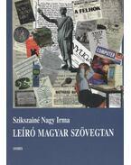 Leíró magyar szövegtan - Szikszainé Nagy Irma