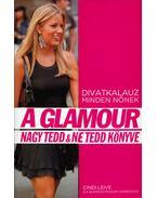 A Glamour nagy tedd & ne tedd könyve - Leive, Cindi