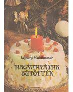Nagyanyáink sütötték - Lejtényi-Waldhauser