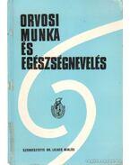 Orvosi munka és egészségnevelés - Lelkes Miklós dr.