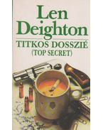 Titkos dosszié (Top Secret) - LEN DEIGHTON