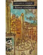 Római történetek - Lénard A. Sándor