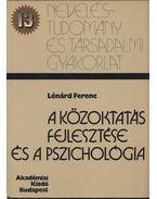 A közoktatás fejlesztése és a pszichológia - Lénárd Ferenc