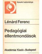 Pedagógiai ellentmondások - Lénárd Ferenc