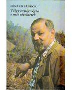 Völgy a világ végén s más történetek - Lénard Sándor