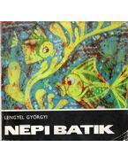 Népi batik - Lengyel Györgyi