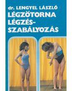 Légzőtorna - légzésszabályozás - Lengyel László
