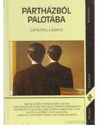 Pártházból palotába - Lengyel László