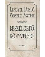 Beszélgetőkönyvecske - Lengyel László, Várszegi Asztrik