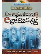 Cenzúrázott egészség (dedikált) - Lenkei Gábor