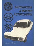 Autósoknak a Magyar Autóklubról - Lepies György, Szitnyai Jenő, Medvecky László, Szüts Dénes