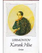 Korunk hőse - Lermontov, Mihail
