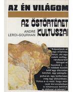 Az őstörténet kultuszai - Leroi-Gourhan, André