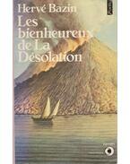 Les bienheureux de La Désolation - Bazin, Hervé