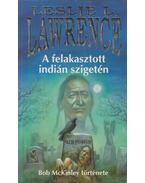 A felakasztott indián szigetén (dedikált) - Leslie L. Lawrence