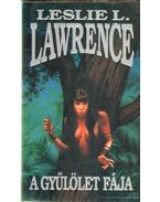 A gyűlölet fája - Leslie L. Lawrence