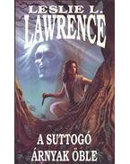 A Suttogó árnyak öble - Leslie L. Lawrence
