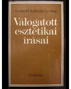Gotthold Ephraim Lessing válogatott esztétikai írásai - Lessing, Gotthold Ephraim, Balázs István