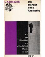 Der Mensch ohne Alternative - Leszek Kolakowski