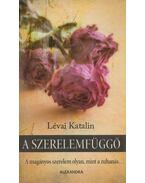 A szerelemfüggő - Lévai Katalin
