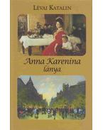 Anna Karenina lánya (dedikált) - Lévai Katalin