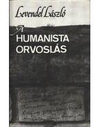 A humanista orvoslás - Levendel László