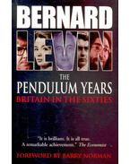 The Pendulum Years – Britain in the Sixties - LEVIN, BERNARD