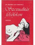 Szexualitás felsőfokon - Lew-Starowicz, Zbigniew