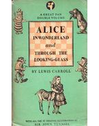 Alice in Wonderland and Through the Looking Glass - Lewis Carroll
