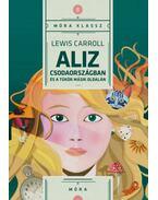 Aliz Csodaországban és a tükör másik oldalán - Lewis Carroll