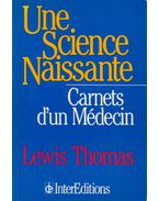 Une Science Naissante - Lewis Thomas