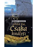 Atilla fia, Csaba királyfi - Lezsák Sándor