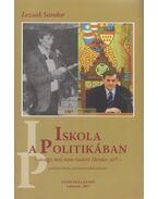 Iskola a politikában (dedikált) - Lezsák Sándor