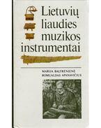 Lietuviu liaudies muzikos instrumentai - Marija Baltréniené, Romualdas Apanavicius