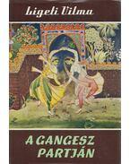 A Gangesz partján - Ligeti Vilma