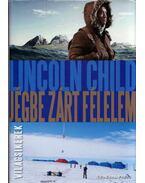 Jégbe zárt félelem -  Lincoln Child