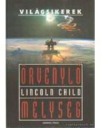 Örvénylő mélység -  Lincoln Child