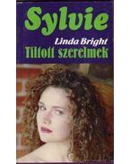Tiltott szerelmek - Linda, Bright
